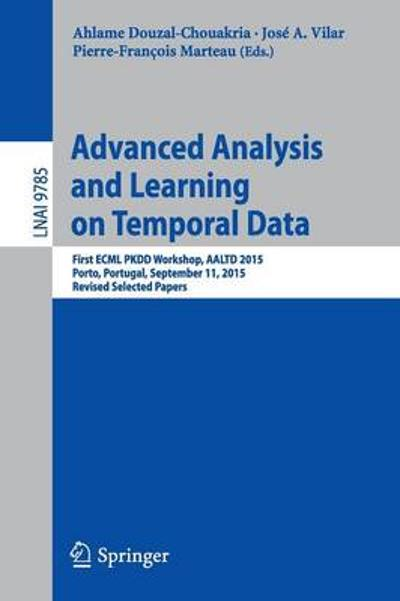 Advanced Analysis and Learning on Temporal Data - Ahlame Douzal-Chouakria