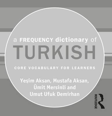 A Frequency Dictionary of Turkish - Yesim Aksan