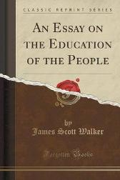 An Essay on the Education of the People (Classic Reprint) - James Scott Walker