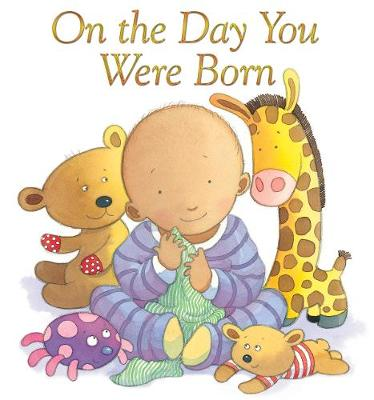 On the Day You Were Born - Lois Rock