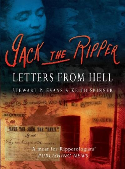 Jack The Ripper: Letters from Hell - Stewart P Evans