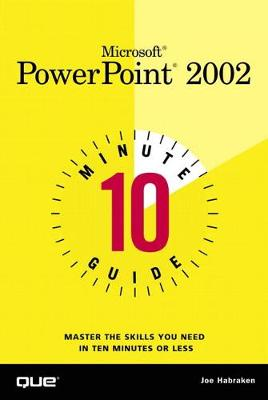 10 Minute Guide to Microsoft PowerPoint 2002 - Joe Habraken