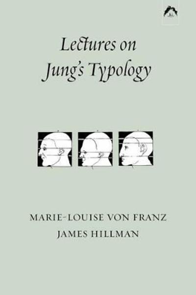 Lectures on Jung's Typology - Marie-Louise Von Franz