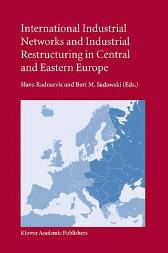 International Industrial Networks and Industrial Restructuring in Central and Eastern Europe - S. Radosevic Bert M. Sadowski