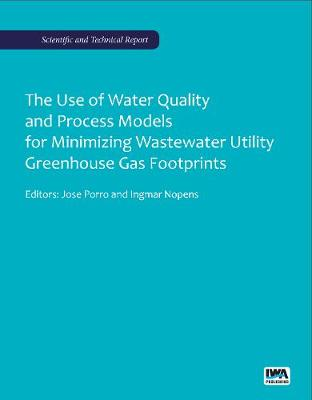 The Use of Water Quality and Process Models for Minimizing Wastewater Utility Greenhouse Gas Footprints - Jose Porro