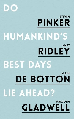 Do Humankind's Best Days Lie Ahead? - Steven Pinker