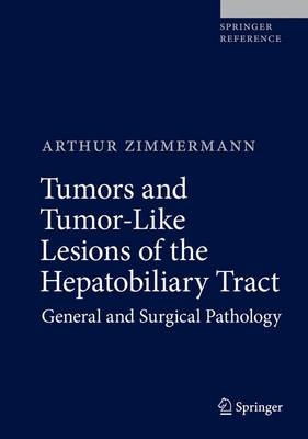 Tumors and Tumor-Like Lesions of the Hepatobiliary Tract - Arthur Zimmermann