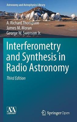 Interferometry and Synthesis in Radio Astronomy - A. Richard Thompson