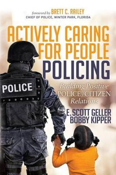 Actively Caring for People Policing - E. Scott Geller