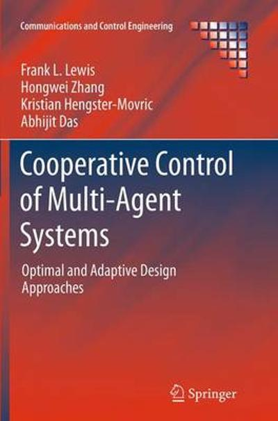 Cooperative Control of Multi-Agent Systems - Frank L. Lewis