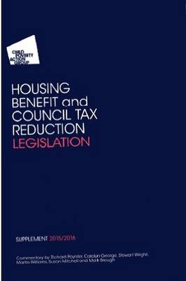 CPAG's Housing Benefit and Council Tax Reduction Legislation Supplement - Carolyn George