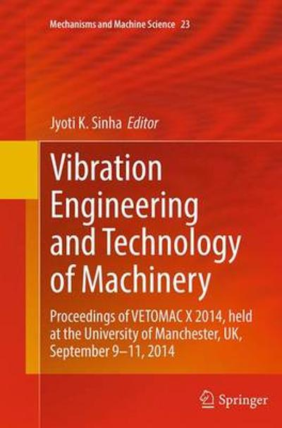Vibration Engineering and Technology of Machinery - Jyoti K. Sinha