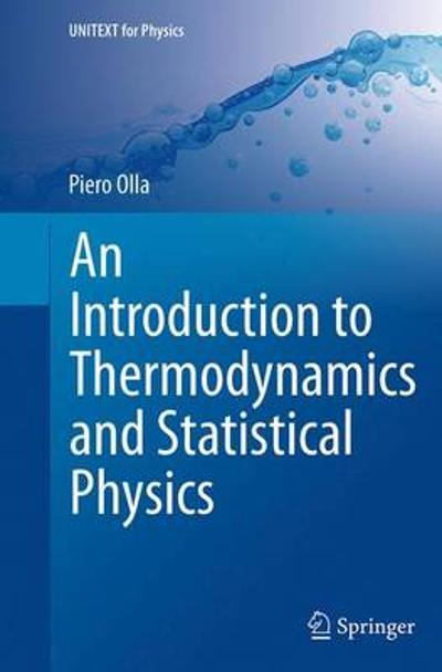 An Introduction to Thermodynamics and Statistical Physics - Piero Olla