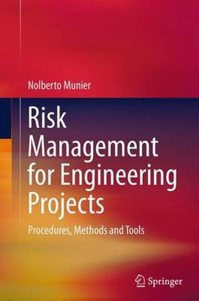 Risk Management for Engineering Projects - Nolberto Munier