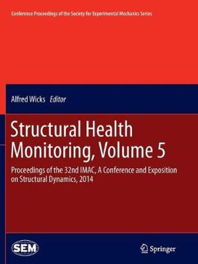 Structural Health Monitoring, Volume 5 - Alfred Wicks