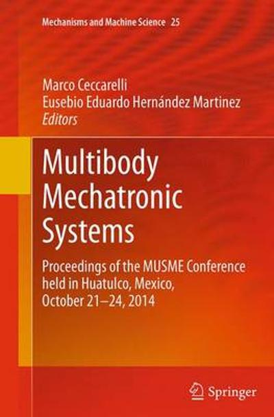 Multibody Mechatronic Systems - Marco Ceccarelli