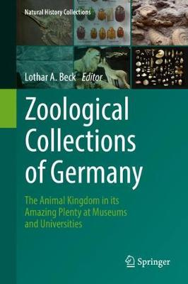Zoological Collections of Germany - Lothar A. Beck