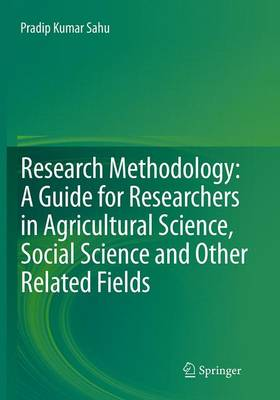 Research Methodology: A  Guide for Researchers In Agricultural Science, Social Science and Other Related Fields - Pradip Kumar Sahu