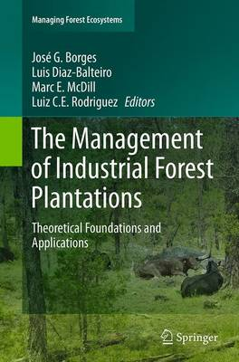 The Management of Industrial Forest Plantations - Jose G. Borges