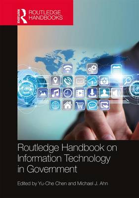 Routledge Handbook on Information Technology in Government - Yu-Che Chen