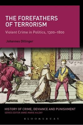 The Forefathers of Terrorism - Johannes Dillinger