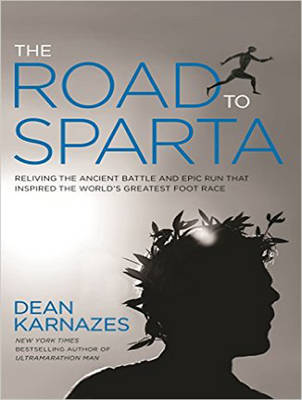 The Road to Sparta - Dean Karnazes