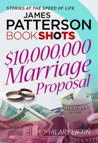 $10,000,000 Marriage Proposal - James Patterson