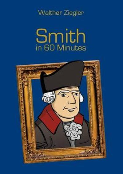Smith in 60 Minutes - Walther Ziegler