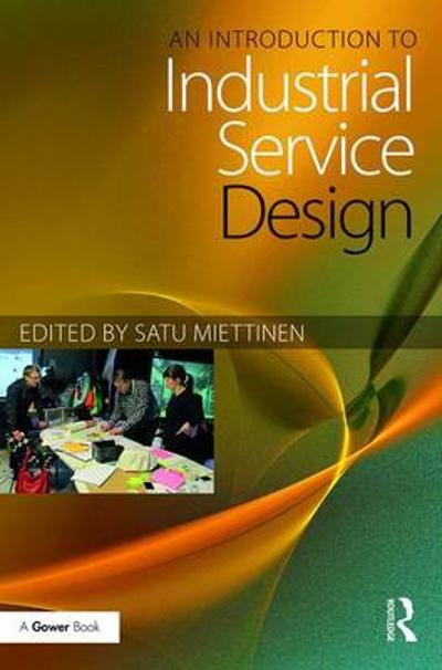 An Introduction to Industrial Service Design - Satu Miettinen