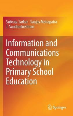 Information and Communications Technology in Primary School Education - Subrata Sarkar