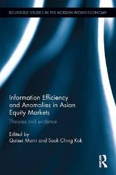 Information Efficiency and Anomalies in Asian Equity Markets - Qaiser Munir Sook Ching Kok