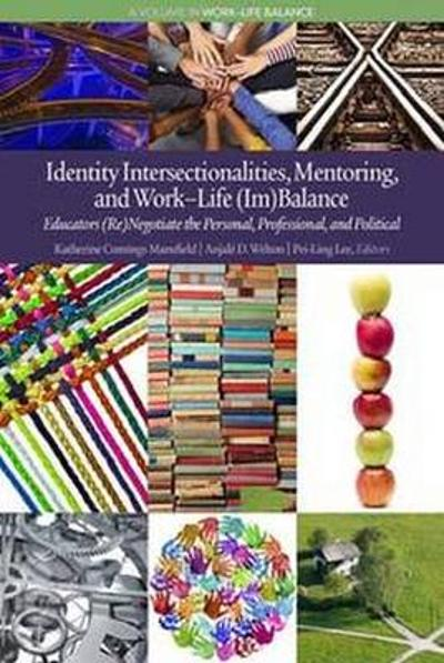 Identity Intersectionalities, Mentoring, and Work-Life (Im)Balance - Katherine Cumings Mansfield