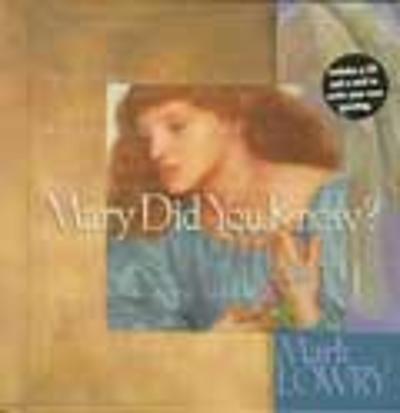 Mary Did You Know? - Mark Lowry