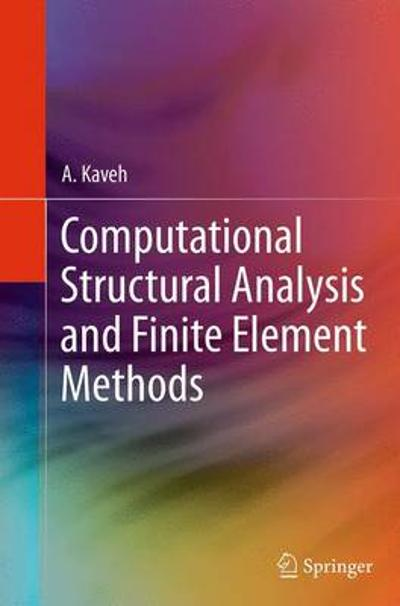 Computational Structural Analysis and Finite Element Methods - A. Kaveh