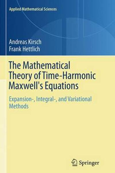The Mathematical Theory of Time-Harmonic Maxwell's Equations - Andreas Kirsch