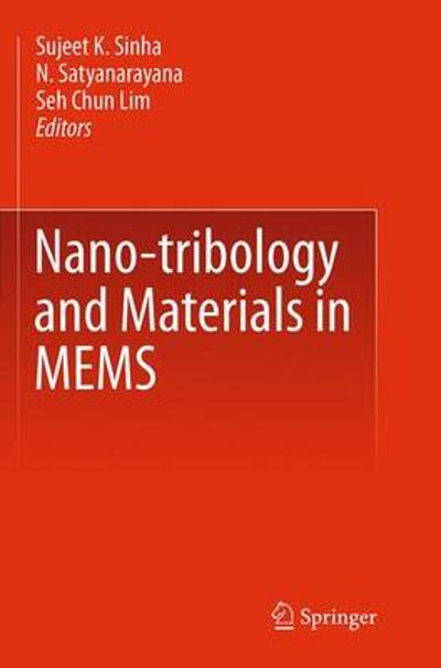 Nano-tribology and Materials in MEMS - Sujeet K. Sinha