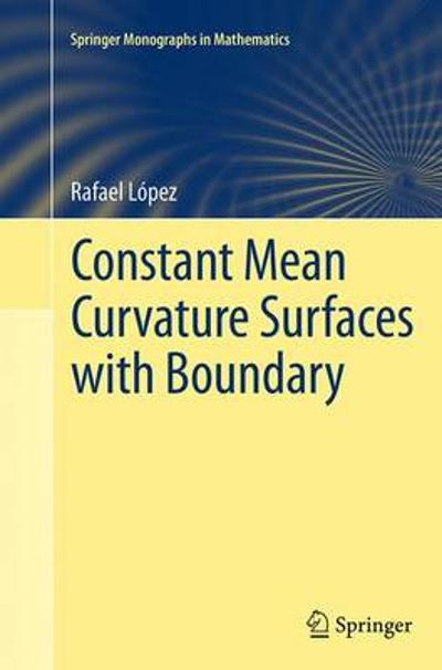 Constant Mean Curvature Surfaces with Boundary - Rafael Lopez