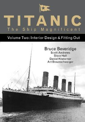 Titanic the Ship Magnificent - Volume Two - Bruce Beveridge