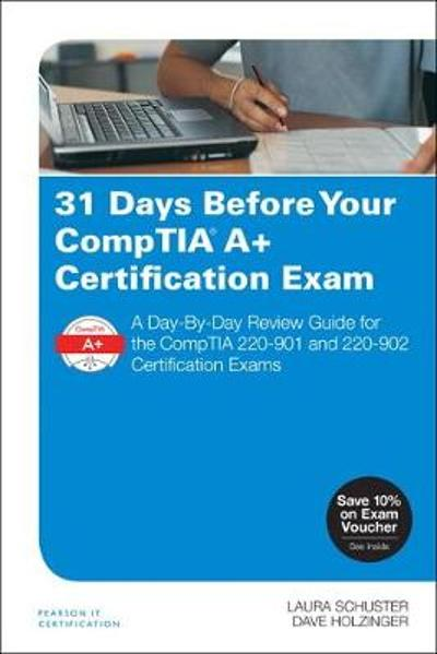 31 Days Before Your CompTIA A+ Certification Exam - Laura Schuster