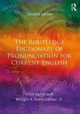 The Routledge Dictionary of Pronunciation for Current English - Clive Upton