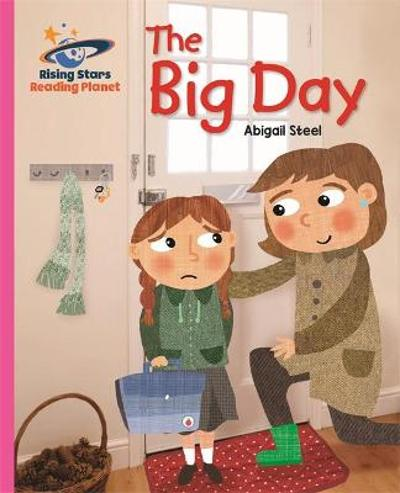 Reading Planet - The Big Day - Pink B: Galaxy - Abigail Steel