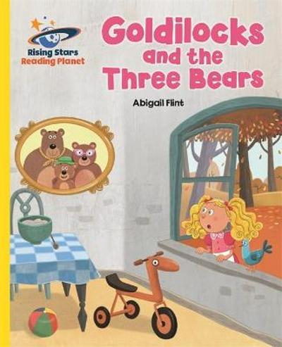 Reading Planet - Goldilocks and the Three Bears - Yellow: Galaxy - Abigail Flint