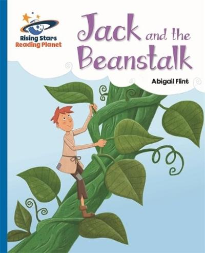 Reading Planet - Jack and the Beanstalk - Blue: Galaxy - Abigail Flint