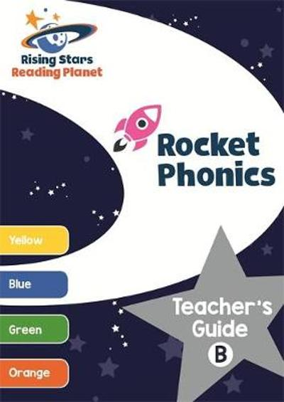 Reading Planet Rocket Phonics Teacher's Guide B (Yellow - Orange) - Abigail Steel