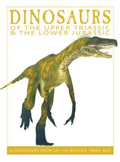Dinosaurs of the Upper Triassic and the Lower Jurassic - David West