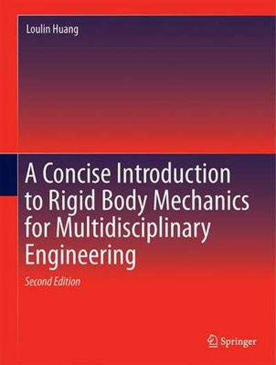 A Concise Introduction to Mechanics of Rigid Bodies - L. Huang