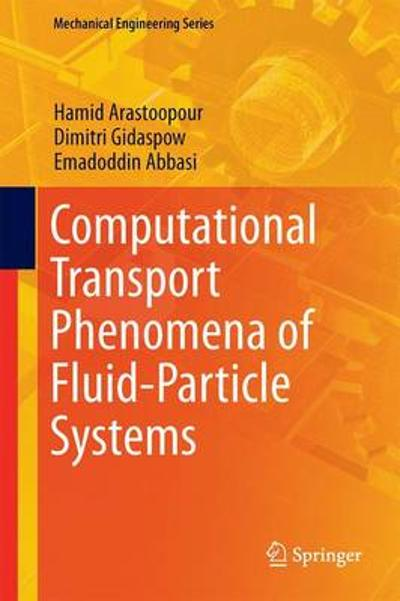 Computational Transport Phenomena of Fluid-Particle Systems - Dimitri Gidaspow