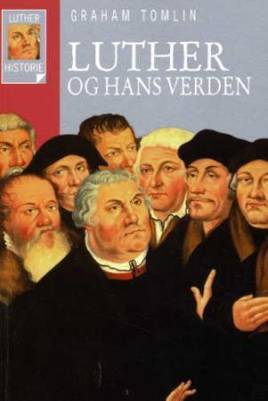 Luther og hans verden - Graham Tomlin
