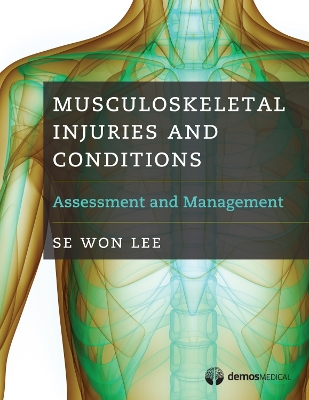 Musculoskeletal Injuries and Conditions - Se Won Lee