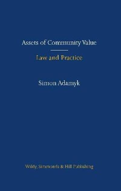 Assets of Community Value: Law and Practice - Simon Adamyk
